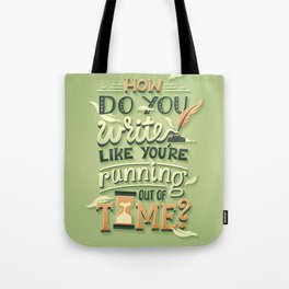 Write like you're running out of time Tote Bag