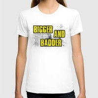borderlands T-shirts featuring BIGGER AND BADDER by Resistance