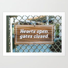 Hearts Open, Gates Closed Art Print