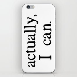 actually, i can. iPhone Skin