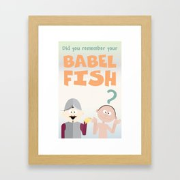 Don't forget your Babel Fish! Framed Art Print