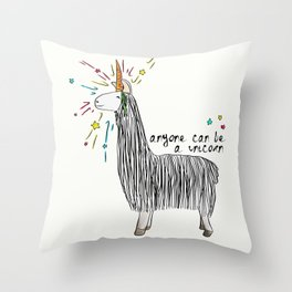Anyone can be a unicorn...all you need is some creativity. Or a carrot if you're actually a llama. Throw Pillow