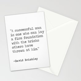"""A successful man is one who can lay a firm...""  - David Brinkley Stationery Cards"