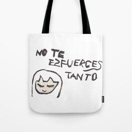No te esfuerces tanto Tote Bag