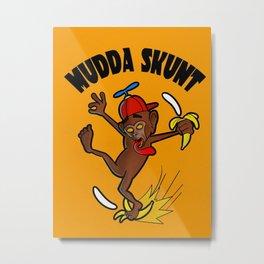 Mudda skunt Metal Print