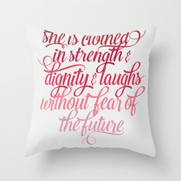 She Is Clothed Proverbs 31 25 Throw Pillow