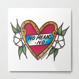 No means no Metal Print