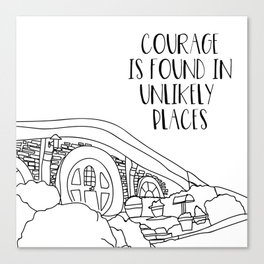 Courage is Found in Unlikely Places Canvas Print