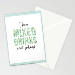 I Have Mixed Drinks About Feelings Stationery Cards