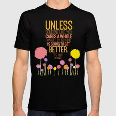 unless someone like you.. the lorax, dr seuss inspirational quote Mens Fitted Tee Black LARGE
