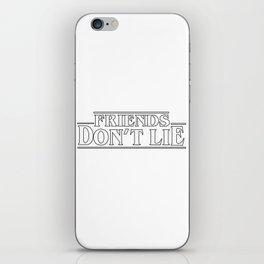 friends don't lie iPhone Skin