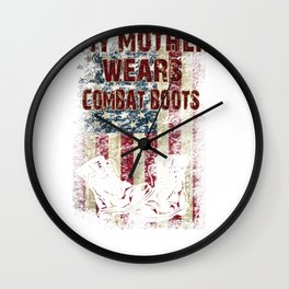 Mother Wears Combat Boots for Son Daughter Military Family Mom Serving Wall Clock