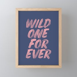 Wild One Forever pink and blue typography funny poster hand lettered bedroom wall home decor Framed Mini Art Print