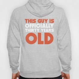This Guy Is Officially Thirty Years Old Hoody