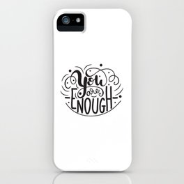 You are enough lettering design iPhone Case