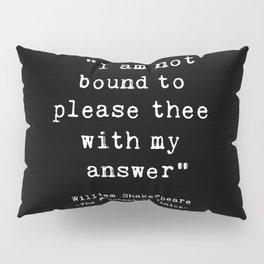 Shakespeare quote philosophy typography black white Pillow Sham