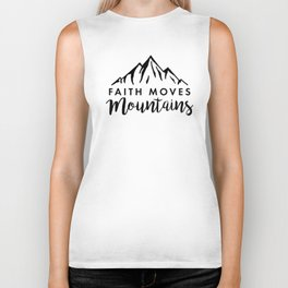 Faith Quote - Faith Moves Mountains Biker Tank