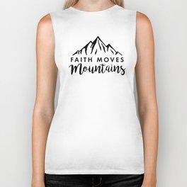 Faith Quote - Faith Moves Mountains Biker Tank