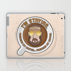 I'm Staying. Finishing my coffee… finishing my coffee. Laptop & iPad Skin