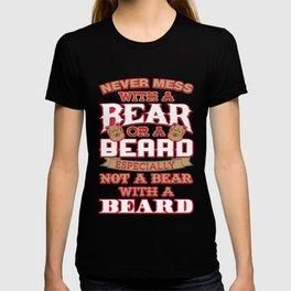 Never Mess With A Bear Or A Beard T-shirt