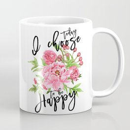 Motivational quote Today I choose to be happy floral pink Coffee Mug