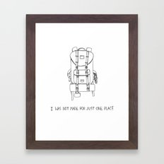 I was Not Made for Just One Place Framed Art Print