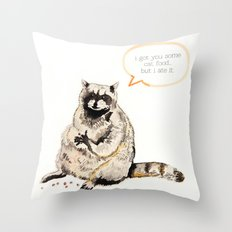 Raccoons Are Poor Gifters Throw Pillow