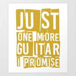 Just One More Guitar I Promise T-Shirt Art Print
