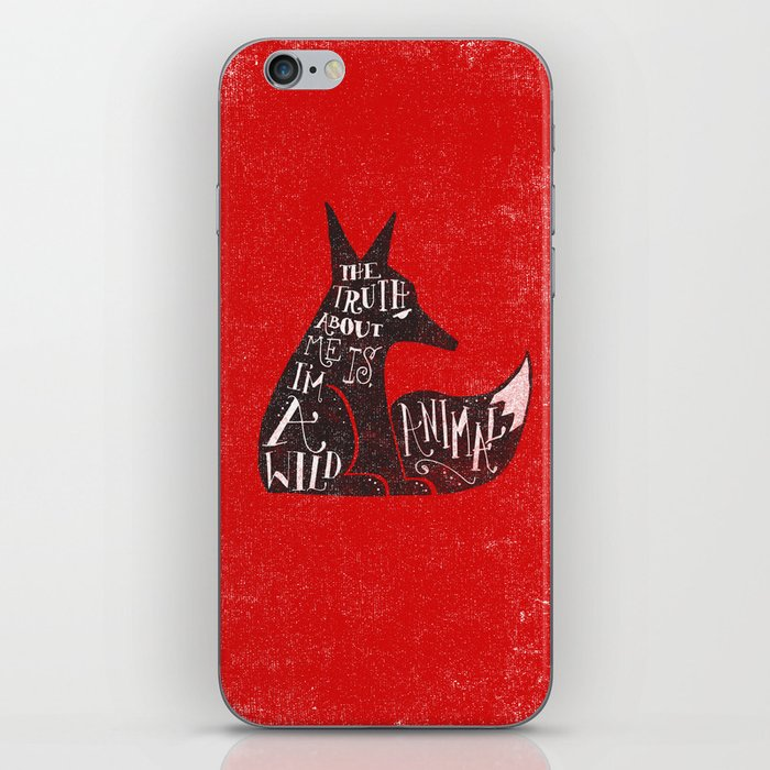 THE TRUTH ABOUT ME IS, I'M A WILD ANIMAL... iPhone Skin