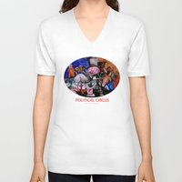 political V-neck T-shirts featuring Political Circus by eVol i