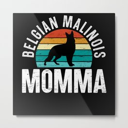 Belgian Malinois Momma Mothers Day Best Mom Ever Metal Print