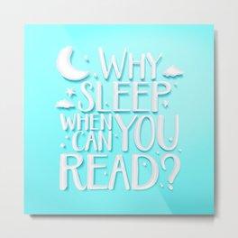 Why sleep v.1 Metal Print