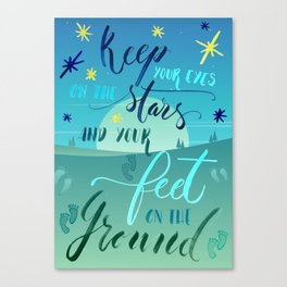 Eyes on the stars, feet on the ground Canvas Print