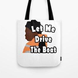 Let Me Drive The Boat Captain Kodak Tote Bag