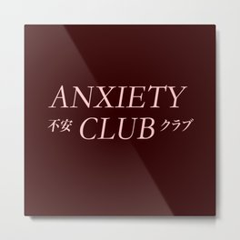 Anxiety Club ( Join The Club) Metal Print
