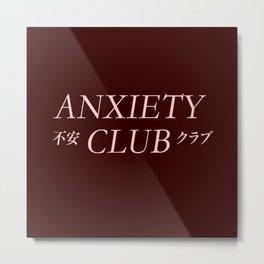 Anxiety Club ( Join The Club) Metal Print