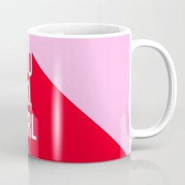 Girl Power - You go girl! Coffee Mug