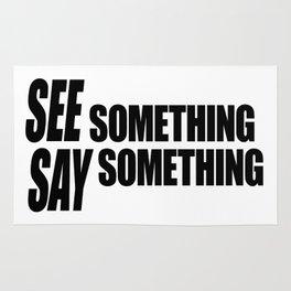See Something Say Something  Rug