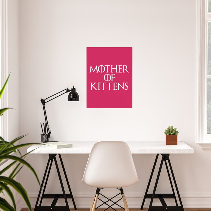 Mother Of Kittens Funny Quote Poster