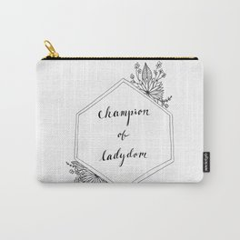 Champion of Ladydom No. 1 Carry-All Pouch