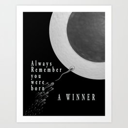Born A Winner Art Print