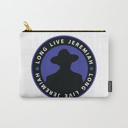 Long Live Jeremiah Carry-All Pouch