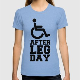After Leg Day Disabled Sign Quote T-shirt