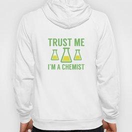 Trust Me I'm A Chemist Hoody