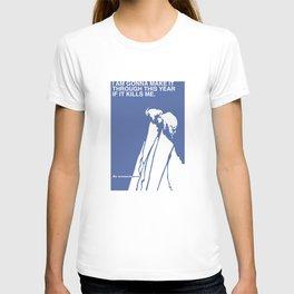 If It Kills Me T-shirt