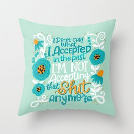 Sh*t People Say: I Don't Care... Throw Pillow