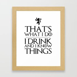 I know things Framed Art Print