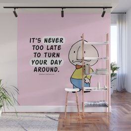turn your day around Wall Mural