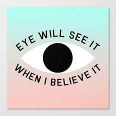 BELIEVE IT Canvas Print