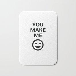 YOU MAKE ME SMILE Bath Mat